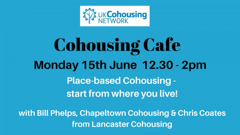 Cohousing Cafe 15th June